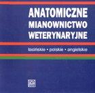 Definicja Anatomiczne mianownictwo słownik