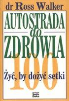 Definicja AUTOSTRADA DO ZDROWIA - żyć i słownik