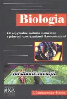 BIOLOGIA - 444 oryginalne zadania maturalne z pełnymi rozwiązaniami i komentarzami