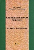 Definicja Gastroenterologia dziecięca słownik