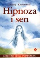 Definicja Hipnoza i sen - odmienne słownik