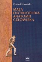Definicja Mała encyklopedia anatomii słownik