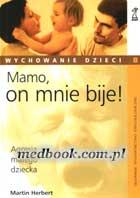 Definicja Mamo, on mnie bije!. Agresja słownik
