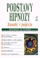 Definicja Podstawy hipnozy. Zasady i słownik