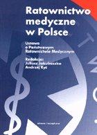 Ratownictwo medyczne w Polsce - ustawa o państwowym ratownictwie medycznym