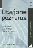 Definicja UTAJONE POZNANIE - poznawcza słownik