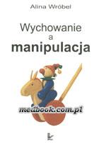 Definicja Wychowanie a manipulacja słownik