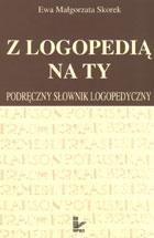 Definicja Z logopedią na ty - PODRĘCZNY słownik